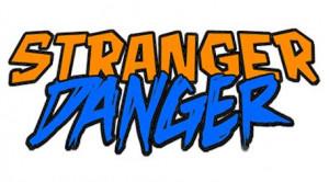stranger-danger_logo.jpg#stranger%20danger%20457x254