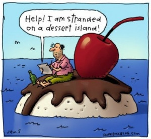 How do you survive on a desert island?