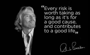 Motivational Quote By Richard Branson on Life: Every risk is worth ...