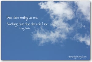 Home » Blog » Uncategorized » Blue Skies Smiling at Me