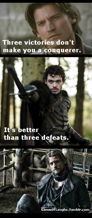 Funny Game of Thrones quote from Robb Stark in Season 2, Episode 1 ...