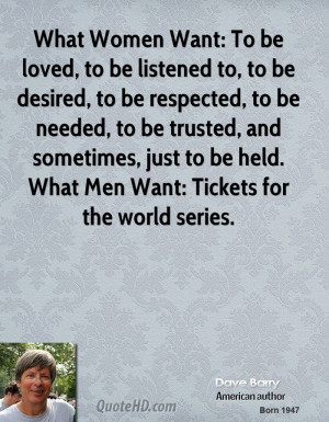 What Women Want: To be loved, to be listened to, to be desired, to be ...