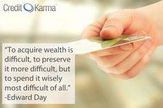 To acquire wealth is difficult, to preserve it more difficult, but to ...