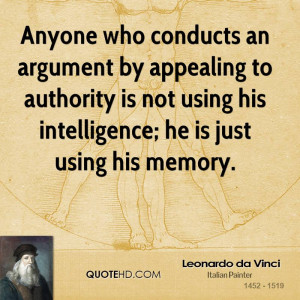 Anyone who conducts an argument by appealing to authority is not using ...