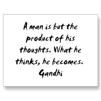 Man Is but the Product of His thoughts ~ Confidence Quote