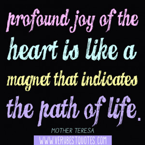 joy of the heart is like a magnet that indicates the path of life ...