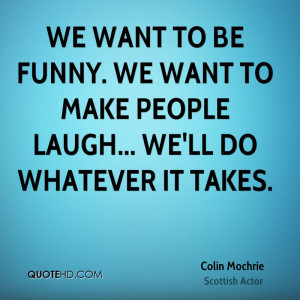 colin-mochrie-colin-mochrie-we-want-to-be-funny-we-want-to-make.jpg