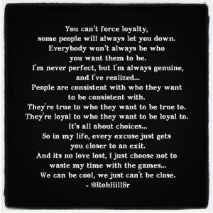 There is no loyalty today. ..