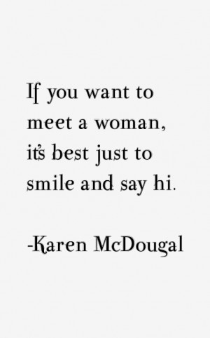View All Karen McDougal Quotes