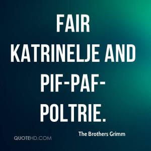 Fair Katrinelje and Pif-Paf-Poltrie.