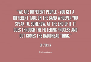 quote-Ed-OBrien-we-are-different-people-you-get-27371.png