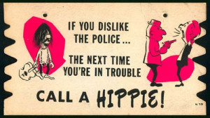 If You Dislike The Police, Call A Hippie