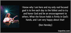 ... -is-to-live-each-day-to-the-fullest-and-to-try-ken-hensley-83438.jpg
