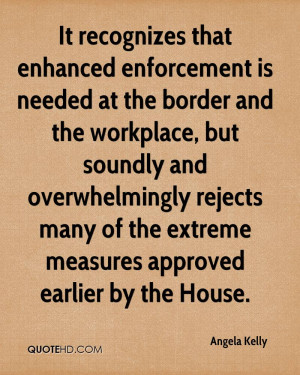 It recognizes that enhanced enforcement is needed at the border and ...