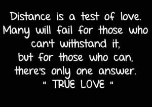 distance is a test of love long distance relationship sayings