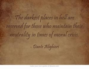 ... times of moral crisis. Dante Alighieri #Italian #quotes #inspirational