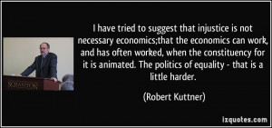 have tried to suggest that injustice is not necessary economics;that ...