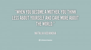 quote-Natalia-Vodianova-when-you-become-a-mother-you-think-140671_1 ...