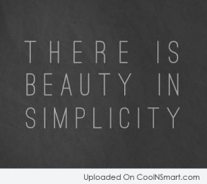 Simplicity Quotes, Sayings about being simple