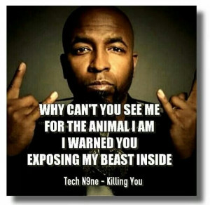 Tech N9ne Quotes I'm in a very tech nine mood