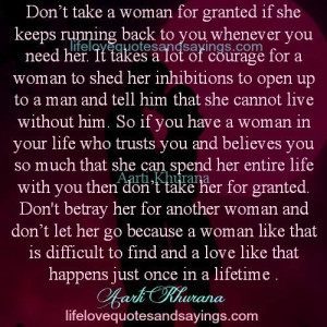 don t take a woman for granted if she keeps running back to you ...