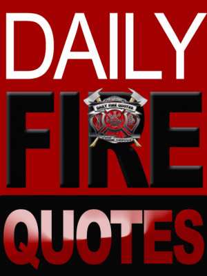 Daily Fire Quotes