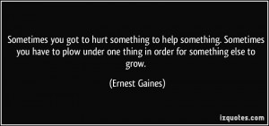 More Ernest Gaines Quotes