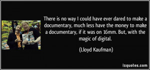 is-no-way-i-could-have-ever-dared-to-make-a-documentary-much-less-have ...
