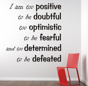 am too positive... Inspirational Wall Decal Quotes