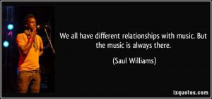 We all have different relationships with music. But the music is ...