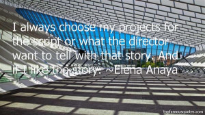 Elena Anaya quotes top famous quotes and sayings from Elena Anaya