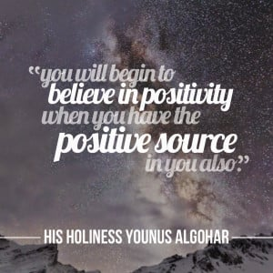 You will begin to believe in positivity when you have the positive ...
