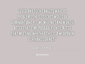 quote Henry L Stimson over any such tangled wave of problems 47190