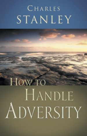 How to Handle Adversity, bible, bible study, gospel, bible verses