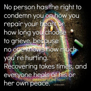 ... recovering takes time and everyone heals at his or her own peace