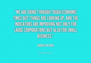 Name : quote-George-Pataki-we-are-going-through-tough-economic-times ...