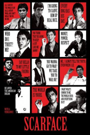 Tony Montana Quotes | Scarface posters - Scarface Quotes poster ...