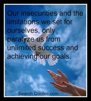 ... , only paralyze us from unlimited success and achieving our goals