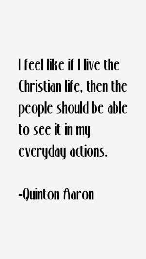 Quinton Aaron Quotes & Sayings