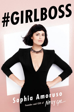 Sophia Amoruso's #GIRLBOSS Book Cover Was Just Revealed
