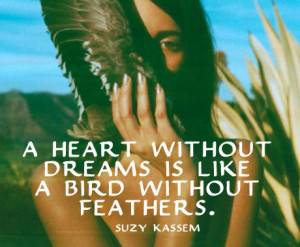 ... Without-Dreams-Is-Like-A-Bird-Without-Feathers.-Suzy-Kassem-Quotes.jpg