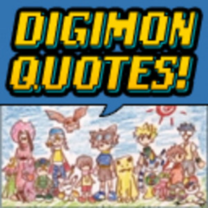 Digimon Quotes Find A Quote Picture