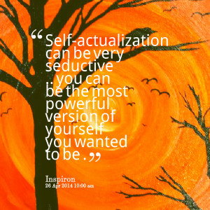 Quotes Picture: selfactualization can be very seductive you can be the ...