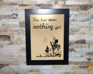 Don Quixote Quote on Wooden Frame - Thou hast seen nothing yet ...