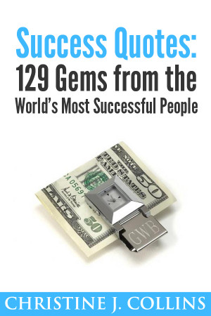Success Quotes: 129 Gems from the World's Most Famous People
