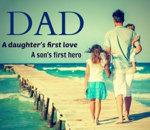 30 Famous Father Daughter Quotes: Dad a daughter's first love. A son's ...