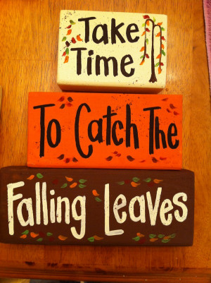 BS-22 Take Time to catch the Falling Leaves sign blocks