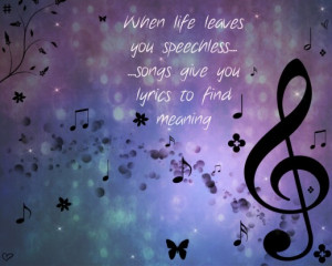 When Life Leaves You Speechless Songs Give Your Lyrics To Find Meaning ...