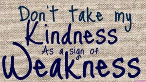 Have you ever been taken advantage from people you are being kind to?