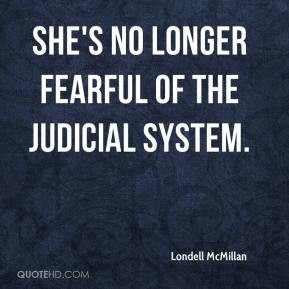 Londell McMillan She 39 s no longer fearful of the judicial system